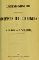 view Experimentaluntersuchung ueber den Mechanismus der Accommodation / von V. Hensen und C. Voelckers.