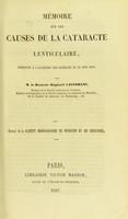 view Mémoire sur les causes de la cataracte lenticulaire : présenté a l'Academie des Sciences le 29 Juin 1857 / par M. le Docteur Raphaël Castorani.