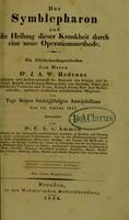view Das Symblepharon und die Heilung dieser Krankheit durch eine neue Operationsmethode : ein Glückwüschungsschriben dem Herrn J. A. W. Hedenus / von F. A. v. Ammon.