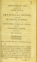 view Observations and cases relating to the operation for artificial pupil; in a letter from Mr. Maunoir of Geneva, to Professor Scarpa of Pavia, with the professor's answer / communicated by Dr. Marcet.