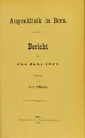view Augenklinik in Bern : Bericht über das Jahr 1877 / Erstattet von Prof. Pflüger.