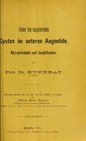 view Ueber die angeborenen Cysten im unteren Augenlide : Mikrophthalmie und Anophthalmie / von Dr. Kundrat.