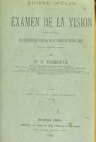 view Hijiene ocular : exámen de la vision practicado en las escuellas públicas de la ciudad de Buenos Aires / por P. F. Roberts.