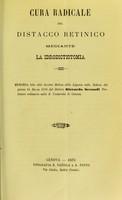 view Cura radicale del distacco Retinico : mediante la idrodictiotomia / del signor Francesco Valli.