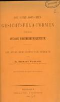 view Die Hemianopischen Geschictsfeld-Formen und das Optische Wahrnehmungszentrum : ein Atlas Hemianopischer Defekte / von Hermann Wilbrand.