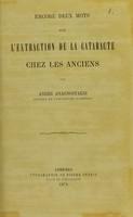 view Encore deux mots sur l'extraction de la cataracte chez les anciens / par André Anagnostakis.