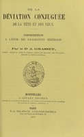 view De la déviation conjugée de la tète et des yeux : contribution a l'étude des localisations cérébrales / par le Dr J. Grasset.