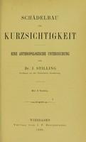 view Schädelbau und Kurzsichtigkeit : eine Anthropologische Untersuchung / von J. Stilling.