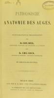 view Pathologische Anatomie des Auges : systematisch bearbeitet / von Carl Wedl und Emil Bock.