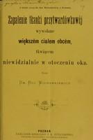 view Zapalenie tkanki pryztwardówtowéj wywolane wiekszém coalem obcém, tkwiacém niewidzialnie w otoczeniu oka / Boleslaw Wicherkiewicz.