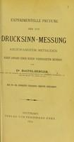 view Experimentelle Prüfung der zur Drucksinn-Messung Angewandten Methoden nebst Angabe einer neuen Verbesserten Methode / von Dr. Bastelberger.