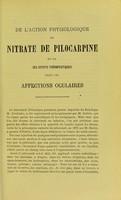 view De l'action physiologique du nitrate de pilocarpine et de ses effets thérapeutiques dans les affections oculaires / par le Dr. Gillet de Grandmont.