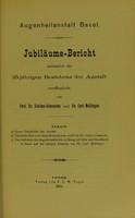 view Augenheilanstalt Basel : Jubiläums-Bericht anlässlich des 25 jährigen Bestehens der Anstalt / veröffentlicht von Prof. Dr. Schiess-Gemuseus und Carl Mellinger.