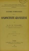 view Anatomie pathologique de la Conjunctivite Granuleuse / par Le Dr. H. Villard.