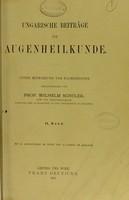 view Ungarische Beiträge zur Augenheilkunde : unter Mitwirkung von Fachgenossen / herausgegeben von Wilhelm Schulek.