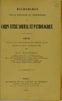 view Recherches sur la structure et l'histogénèse du corps vitré normal et pathologique : thèse pour le doctorat en médecine présentée et soutenue le 27 décembre 1888 / par Paul Haensell.