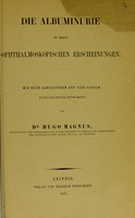 view Die Albuminurie in ihren Ophthalmoskopischen Erscheinungen / von Hugo Magnus.