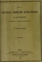 view Sur un nouveau procédé opératoire de la cataracte : (extraction a lambeau périphérique) / par L. de Wecker.