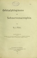view Orbitalphlegmone und Sehnervenatrophie / von J. Öller.
