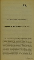 view The synthesis of cataract / by Benjamin W. Richardson.