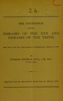view The connection between diseases of the eye and diseases of the teeth / by Charles Stedman Bull.