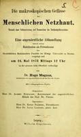 view Die makroskopischen Gefässe der Menschlichen Netzhaut : Versuch einer Schematisirung und Nomenclatur des Netzhautgefässsystems / von Hugo Magnus.