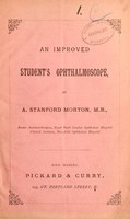 view An improved student's ophthalmoscope / by A. Stanford Morton.