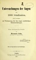 view Untersuchungen der Augen von 10060 Schulkindern, nebst Vorschlägen zur Verbesserung der den Augen nachtheiligen Schuleinrichtungen : eine ätiologische Studie / von Hermann Cohn.