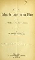 view Ueber den Einfluss des Lichtes und der Wärme auf die Retina des Frosches / von Giuseppe Gradenigo.