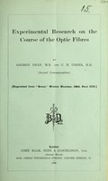 view Experimental research on the course of the optic fibres / by George Dean and C. H. Usher.