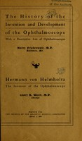 view The history of the invention and development of the ophthalmoscope : with a descriptive list of ophthalmoscopes / Harry Friedenwald.