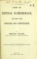view Cases of retinal haemorrhage, associated with epistaxis and constipation / by Henry Eales.