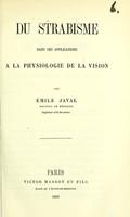 view Du strabisme dans ses applications a la physiologie de la vision / par Émile Javal.