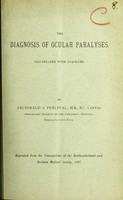 view The diagnosis of ocular paralyses / by Archibald S. Percival.