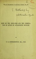 view Note on the knee-jerk and the correlation of action of antagonistic muscles / by C. S. Sherrington.