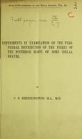view Experiments in examination of the peripheral distribution of the fibres of the posterior roots of some spinal nerves / by C. S. Sherrington.