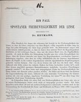 view Ein Fall spontaner Freibeweglichkeit der Linse / mitgetheilt von Dr. Heymann.