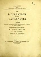 view De l'opération de la cataracte : thèse soutennue publiquement, dans l'amphithéâtre de la Faculté de Médecine de Paris / par A. E. Tartra.