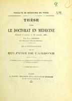 view De l'intoxication par le sulfure de carbone : thèse pour le doctorat en médecine présentée et soutenue le 16 novembre 1867 / par Paul Gourdon.