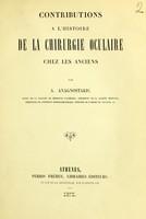 view Contributions a l'histoire de la chirurgie oculaire chez les anciens / par A. Anagnostakis.