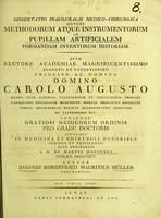 view Dissertatio inauguralis medico-chirurgica sistens methodorum atque instrumentorum ad pupillam artificialem formandam inventorum historiam / auctor Ioannes Ehrenfried Mauritius Müller.