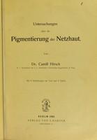 view Untersuchungen über die Pigmentierung der Netzhaut / von Camill Hirsch.