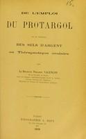 view De l'emploi du protargol et en général des sels d'argent en thérapeutique oculaire / par Philippe Valençon.