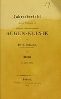 view Jahresbericht über die Wirksamkeit der (früher Ewers'schen) Augen-Klinik / von Dr. H. Schoeler zu Berlin im Jahre 1874.
