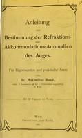 view Anleitung zur Bestimmung der Refraktions- und Akkommodations-Anomalien des Auges : für Rigorosanten und praktische Ärtze / von Maximilian Bondi.