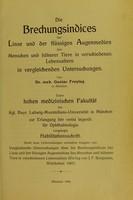 view Die Brechungsindices der Linse und der flüssigen Augenmedien des Menschen und höherer Tiere in verscheidenen Lebensaltern in vergleichenden Untersuchungen / von Gustav Freytag.