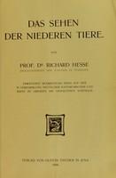 view Das Sehen der Niederen Tiere : Erweiterte bearbeitung eines auf der 79 versammlung Deutscher Naturforscher und Ärtze zu Dresden 1907 Gehaltenen vortrags / von Richard Hesse.