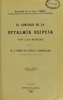 view Recuerdos de un viaje á Egipto : el contagio de la oftalmia Egipcia por las Moscas / por el Dr. D. Rodolfo del Castillo y Quartiellers.