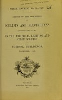 view Report of the Committee of Oculists and Electricians appointed April 29, 1907, on the artificial lighting and color schemes of school buildings, November, 1907.
