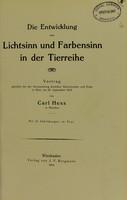 view Die Entwicklung von Lichtsinn und Farbensinn in der Tierreihe : Vortrag gehalten bei der Versammlung deutscher Naturforscher und Ärtze in Wien am 25 September 1913 / von Carl Hess.